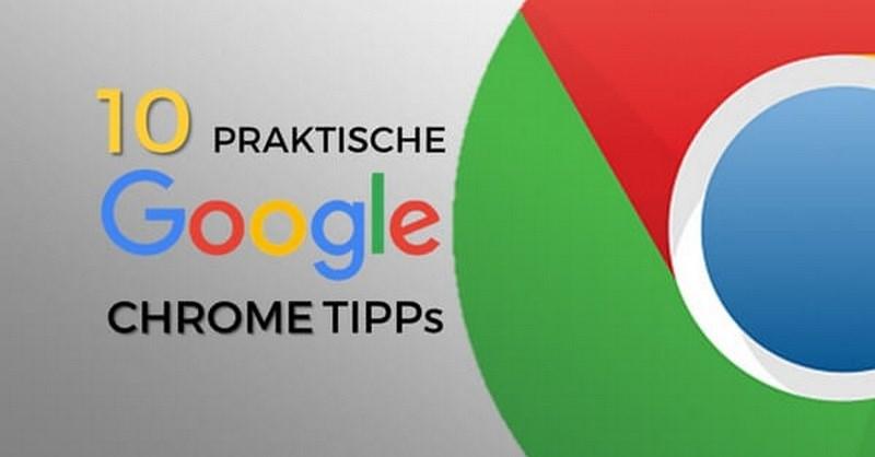 10 praktische Google Chrome Tipps