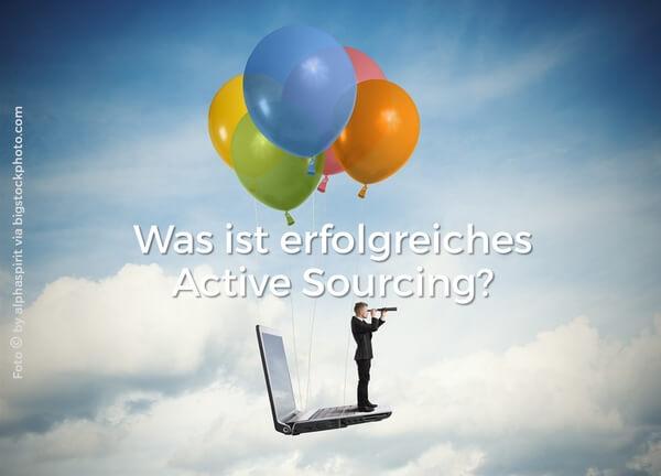 Was ist erfolgreiches Active Sourcing