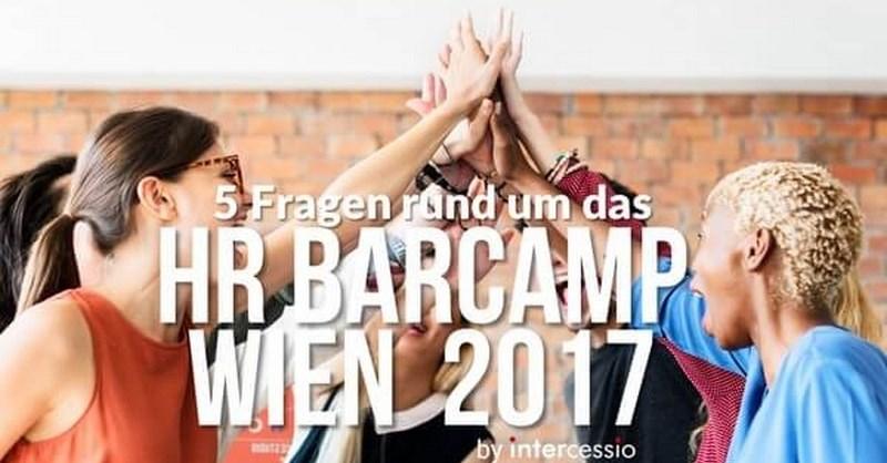 5 Fragen rund um das HR BarCamp in Wien #HRBC17