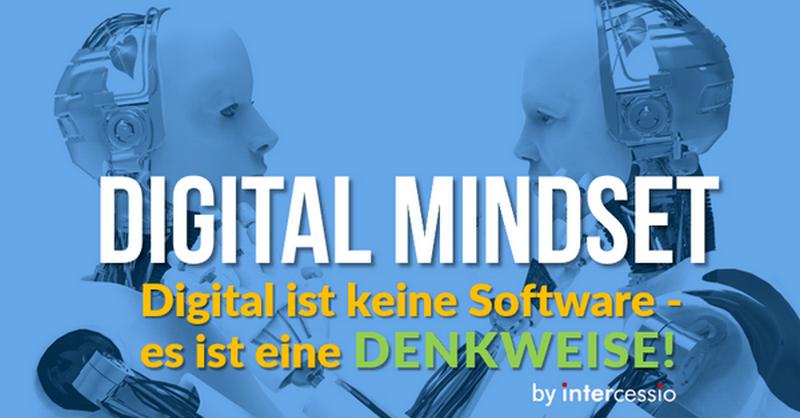 Digital Mindset - Digital ist keine Software, es ist eine Denkweise