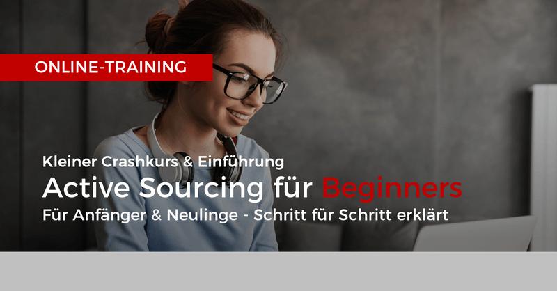 Active Sourcing für Newbies – Schritt-für-Schritt erklärt – E-Learning