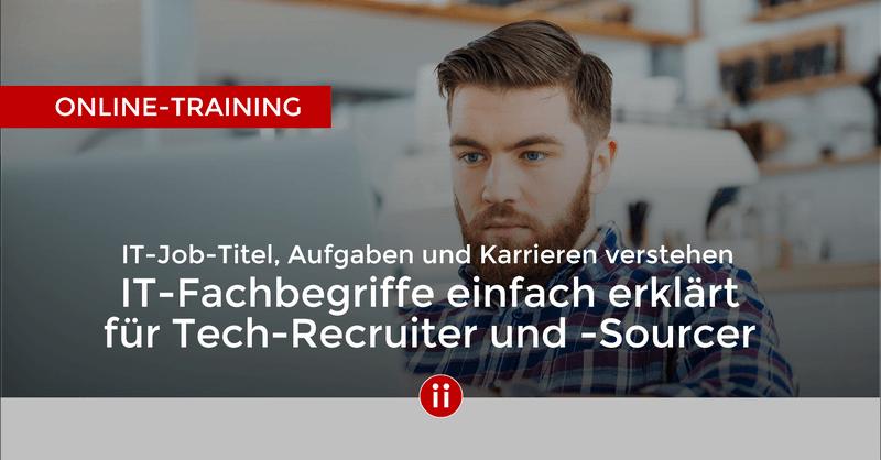 E-Learning IT-Fachbegriffe einfach erklärt für Tech-Recruiter und -Sourcer