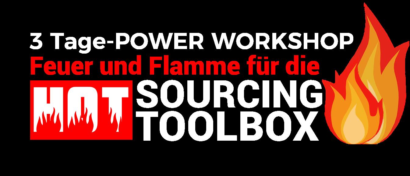 Feuer und Flamme für die HOT SOURCING TOOLBOX - Power Workshop - weiss