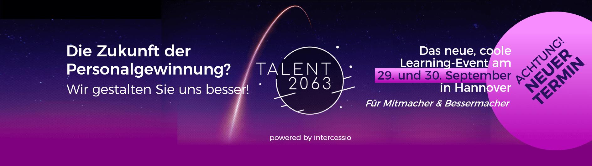 Talent2063 - das innovative Social Learning Event zur Zukunft der Personalgewinnung