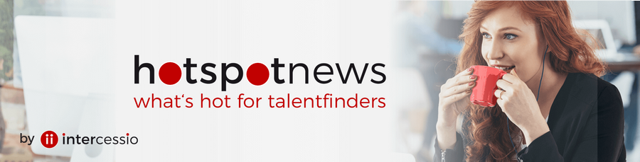 Intercessio Hotspot News - What is hot for Talentfinders - 900 px