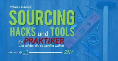 Kleines Tutorial Sourcing Tools und Hacks für Praktiker 2017 - Blog