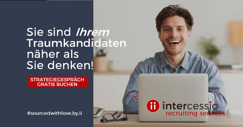 Sie sind Ihrem Traumkandidaten näher als Sie denken - Intercessio Recruiting Services - POSTING