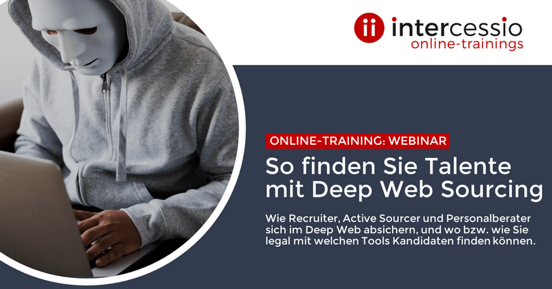 Live Online Training - So finden Sie Talente mit Deep Web Sourcing
