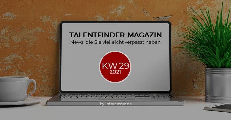 Talentfinder Magazin KW29 -2021