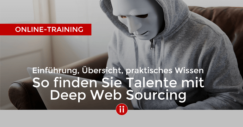 So finden Sie Talente mit Deep Web Sourcing - Video on Demand Kurs