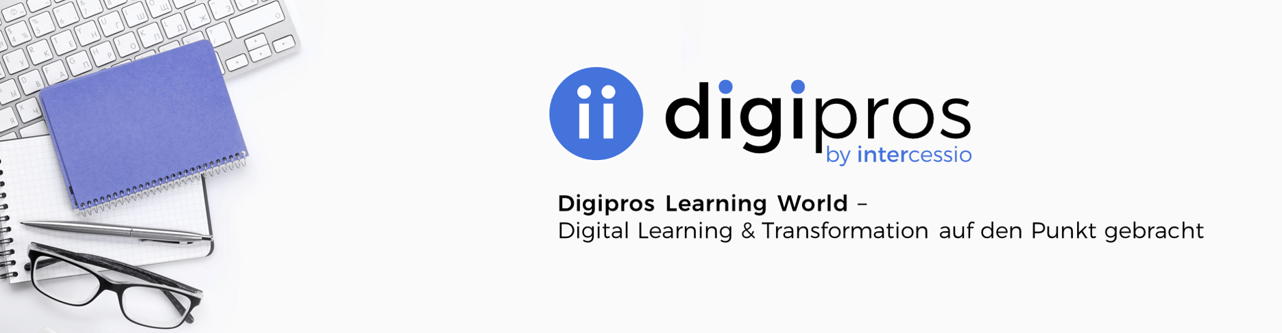 digipros learning world by intercessio - Learning auf den Punkt gebracht