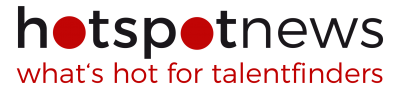 hotspot news - what is hot for talentfinders